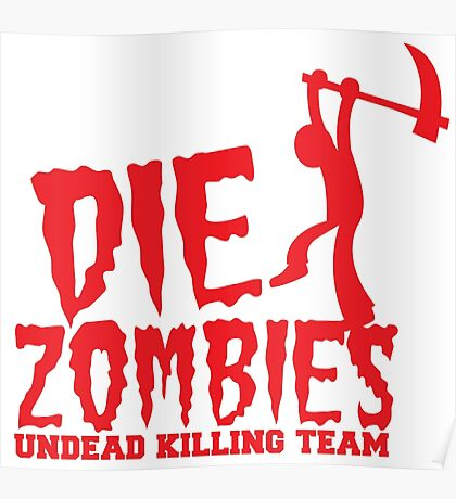 DIE ZOMBIES undead killing team Poster