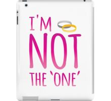NO I'm not the one' with rings (NO marriage proposals!) iPad Case/Skin