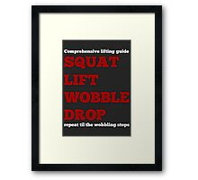 Squat Lift Wobble Drop Framed Print