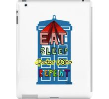"Doctor Who Motto - ""Eat, Sleep, Doctor Who, Repeat"" iPad Case/Skin"