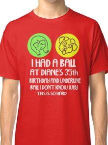 I had a ball Classic T-Shirt