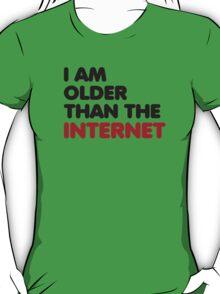 I am older than the internet T-Shirt