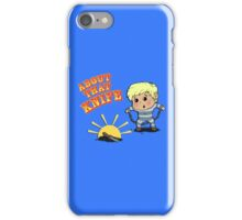 I'M ABOUT THAT KNIFE! iPhone Case/Skin