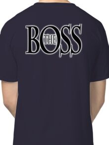 THE BOSS, BOSS, The Governor, CEO, In charge, The Chief, Obey! Classic T-Shirt