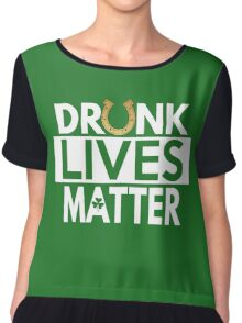 Drunk Lives Matter T Shirt for St Patrick's Day Chiffon Top