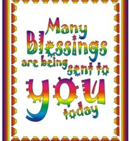 Many blessings are being sent to you today  Sticker