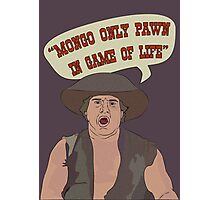MONGO ONLY PAWN Photographic Print