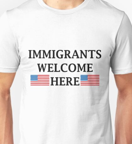 Immigrants Welcome  Unisex T-Shirt