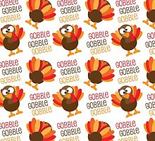 Gobble, Gobble, Gobble Cute Turkey by HolidaySwaggT