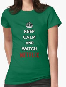 Keep Calm and Watch Netflix Womens Fitted T-Shirt