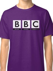 Because Benedict Cumberbatch Classic T-Shirt