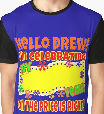 TV Game Show - TPIR (The Price Is...) I'm Celebrating My Graphic T-Shirt