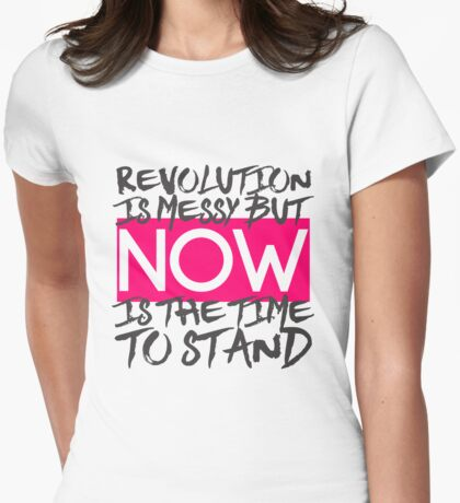 Now Is The Time To Stand Womens Fitted T-Shirt