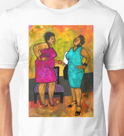 Oh Girl, Don't Make Me LAUGH Unisex T-Shirt