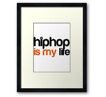 Hip hop is my life Framed Print