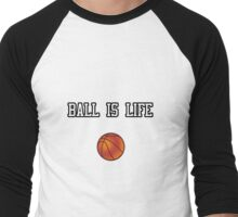 Ball Is Life ( Basketball ) Men's Baseball ¾ T-Shirt