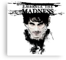 Embrace the madness Canvas Print