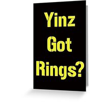 Pittsburgh Steelers Yinz Got RIngs? Greeting Card