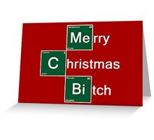 Merry Christmas Bitch Greeting Card