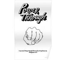 Inspirational Message/Power Through Poster