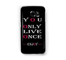 You only live once, Enjoy / Art + Products Design  Samsung Galaxy Case/Skin