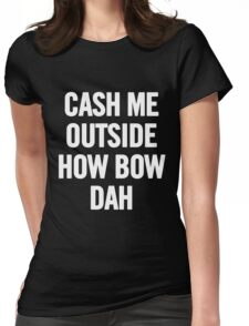Cash Me Outside 3 (White) Womens Fitted T-Shirt
