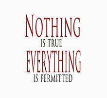 Nothing is true Unisex T-Shirt
