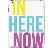 In here now iPad Case/Skin