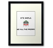 It's simple, we, kill the pac man Framed Print