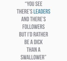 There's leaders & there's followers by MegaLawlz