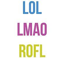LOL, LMAO, ROFL Photographic Print