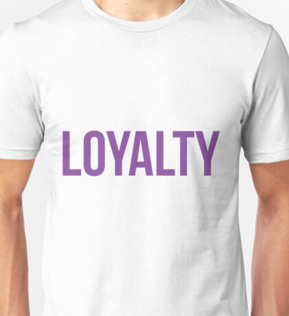 Loyalty Unisex T-Shirt