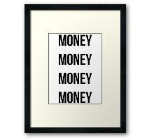 Money Money Money Money Framed Print