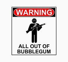 Warning: All out of bubblegum Unisex T-Shirt