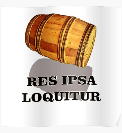 """Res Ipsa Loquitur  - """"The Thing Speaks for Itself"""" Poster"""
