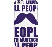 Guns don't kill people, people with moustaches kill people iPhone Case/Skin