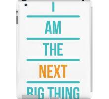 I am the next big thing iPad Case/Skin