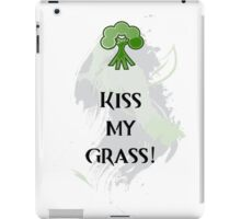 Kiss My Grass iPad Case/Skin