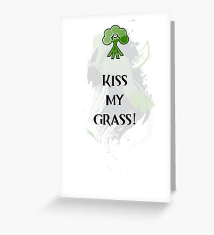 Kiss My Grass Greeting Card