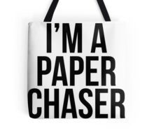 I'm a paper chaser Tote Bag