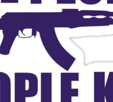 Guns don't kill people, people kill people Sticker