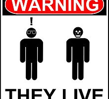 Warning: They Live! by Paul Tobeck