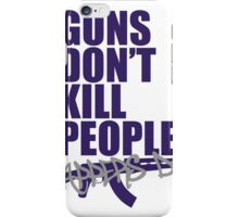 Guns don't kill people, rappers do iPhone Case/Skin