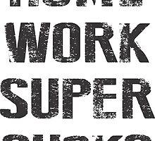 homework supersucks by Vana Shipton