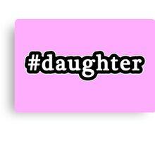Daughter - Hashtag - Black & White Canvas Print