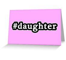 Daughter - Hashtag - Black & White Greeting Card