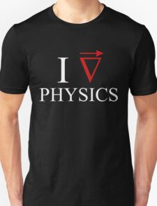 I love physics Unisex T-Shirt