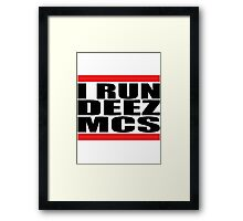 I run deez mcs Framed Print