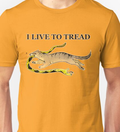 I LIVE TO TREAD- MONGOOSE Unisex T-Shirt