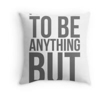 I refuse to be anything but successful Throw Pillow